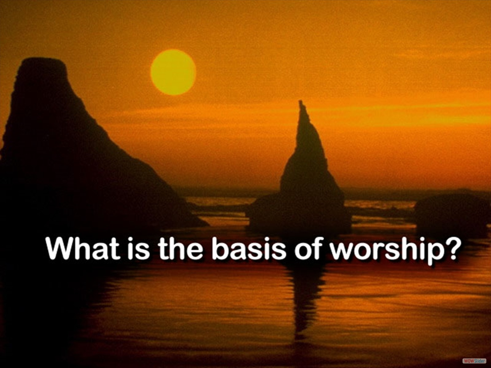 What is the Basis for Worship?